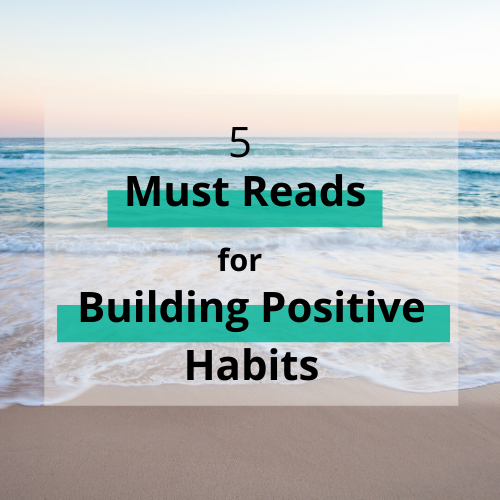 5 must reads for building positive habits